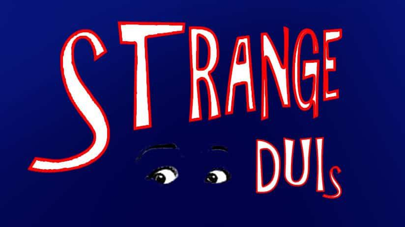 strange DUIs